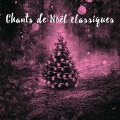 Chants De Noël Classiques by Various Artists