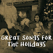 Great Songs for the Holidays by Various Artists