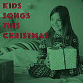 Kids Songs this Christmas by Various Artists