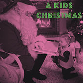 A Kids Christmas by Various Artists