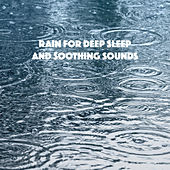 Rain for Deep Sleep And Soothing Sounds by Various Artists
