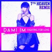 Fighting for Love (7th Heaven Remix) von Dami Im
