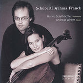 Schubert, Brahms & Franck: Cello Sonatas von Hanna Spielbüchler