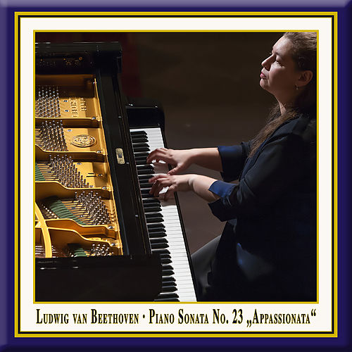 Beethoven: Piano Sonata No. 23 in F Minor, Op. 57 'Appassionata' by Lilya Zilberstein