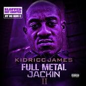 Full Metal Jackin' 2 (Chopped Not Slopped) de Kidricc James