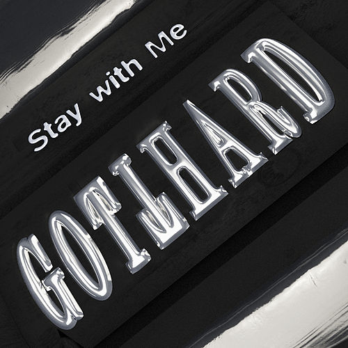 Stay with Me by Gotthard