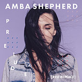Prelude (Rest in Peace) von Amba Shepherd