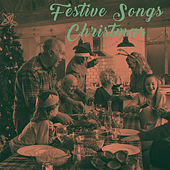 Festive Songs Christmas by Various Artists