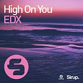 High on You von EDX