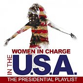 Women in Charge in the USA: The Presidential Playlist by Various Artists
