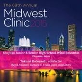 2015 Midwest Clinic: Shujitsu Junior & Senior High School Wind Ensemble by Shujitsu Junior and Senior High School Wind Ensemble