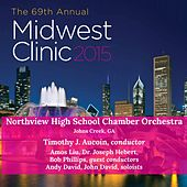 2015 Midwest Clinic: Northview High School Chamber Orchestra (Live) by Various Artists