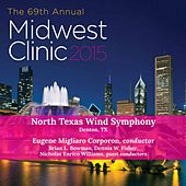 Midwest Clinic 2015: North West Wind Symphony (Live) by North Texas Wind Symphony