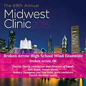 2015 Midwest Clinic: Broken Arrow High School Wind Ensemble (Live) by Various Artists