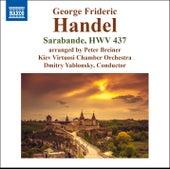Handel: Keyboard Suite in D Minor, HWV 437: III. Sarabande (Arr. P. Breiner for Orchestra) von Kiev Virtuosi Chamber Orchestra