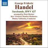 Handel: Keyboard Suite in D Minor, HWV 437: III. Sarabande (Arr. P. Breiner for Orchestra) by Kiev Virtuosi Chamber Orchestra