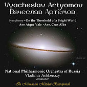 Vyacheslav Artyomov: On the Threshold of a Bright World, Ave atque vale & Ave, crux alba de Various Artists