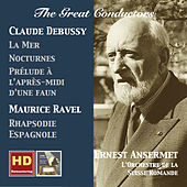 The Great Conductors: Ernest Ansermet Conducts Claude Debussy & Maurice Ravel (Remastered 2016) by Various Artists