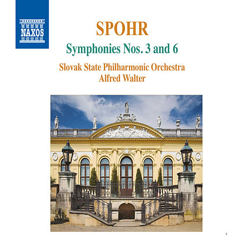 Spohr: Symphonies Nos. 3 & 6 by Slovak Philharmonic Orchestra