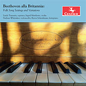 Beethoven alla Brittania: Folk Song Settings & Variations by Various Artists
