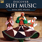 Discover Sufi Music with ARC Music von Various Artists