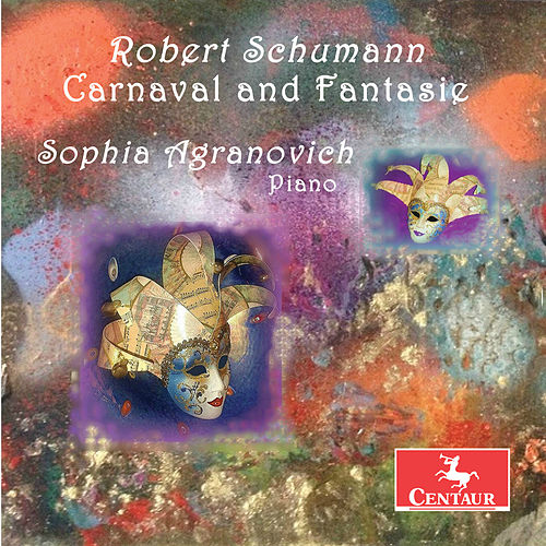Schumann: Carnaval, Op. 9 & Fantasie in C Major, Op. 17 by Sophia Agranovich