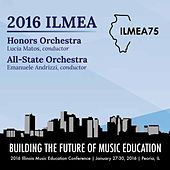 2016 Illinois Music Educators Association (ILMEA): Honors Orchestra & All-State Orchestra [Live] von Various Artists
