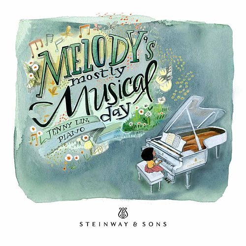 Melody's Mostly Musical Day by Jenny Lin