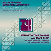 2016 Texas Music Educators Association: Texas Two-Year College All-State Choir (Live) by Texas Two Year College All State Choir