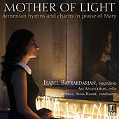 Mother of Light: Armenian Hymns & Chants in Praise of Mary de Various Artists