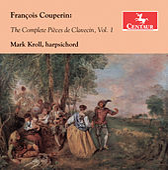 Couperin: The Complete Pièces de Clavecin, Vol. 1 de Mark Kroll