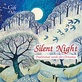 Silent Night: Traditional Carols for Christmas by Various Artists