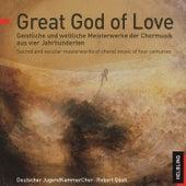 Great God of Love de Deutscher Jugendkammerchor