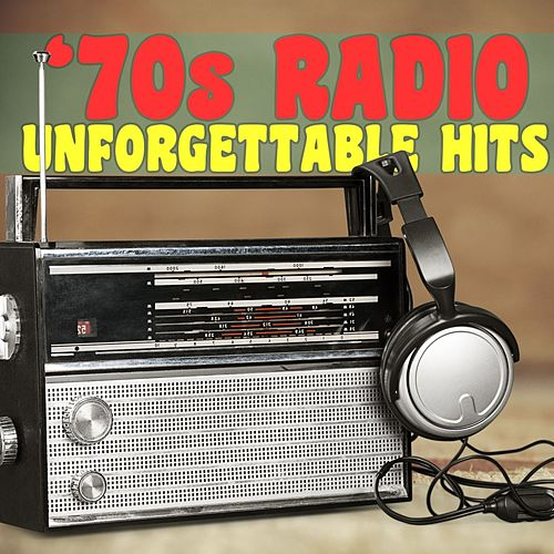 '70s Radio: Unforgettable Hits von Various Artists