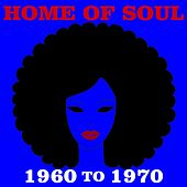 Home Of Soul: 1960 To 1970 de Various Artists