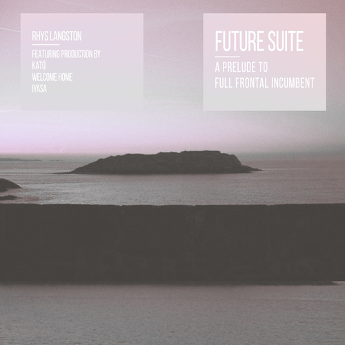 Future Suite, A Prelude to Full Frontal Incumbent by Rhys Langston