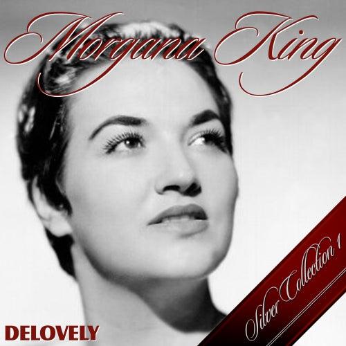 Delovely (Silver Collection 1) von Morgana King