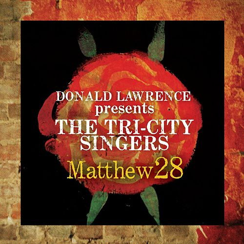 Matthew 28 - Greatest Hits by Donald Lawrence