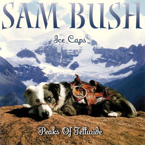 Ice Caps: Peaks Of Telluride by Sam Bush