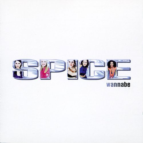 Wannabe by Spice Girls