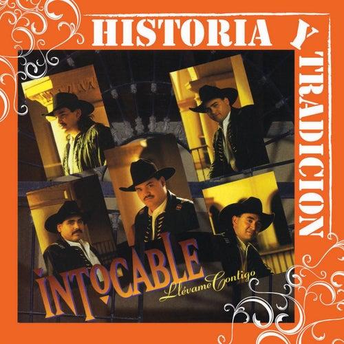 Historia Y Tradicion- Llevame Contigo by Intocable