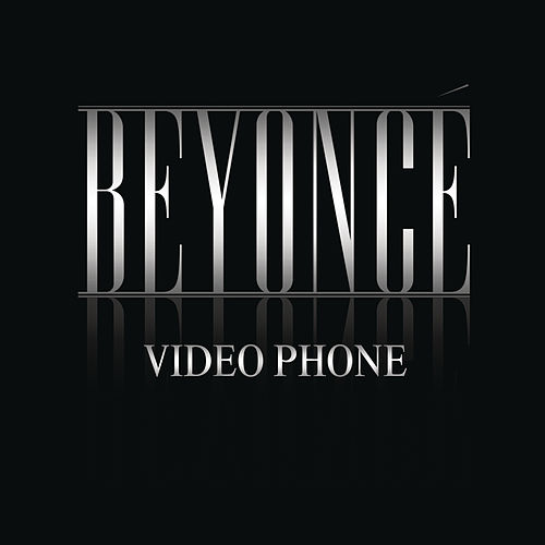 Video Phone by Beyoncé