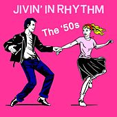 Jivin' In Rhythm: The '50s de Various Artists