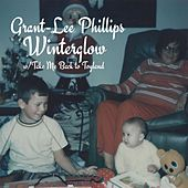 Winterglow/Take Me Back to Toyland de Grant-Lee Phillips
