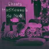 Chants traditionnels de Noël by Various Artists