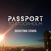 Shooting Stars by Passport to Stockholm