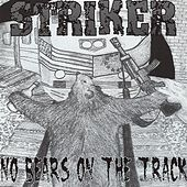 No Bears On the Track by Striker