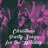 Christmas Party Songs for the Holiday by Various Artists