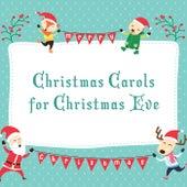 Christmas Carols for Christmas Eve by Various Artists