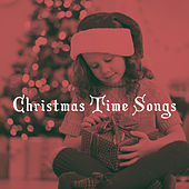 Christmas Time Songs by Various Artists